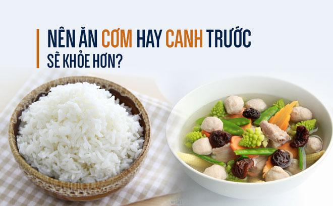 ăn cơm hay canh trước, nên ăn cơm hay canh trước
