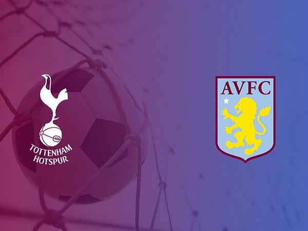 Dự đoán Tottenham vs Aston Villa, 23h30 ngày 10/08
