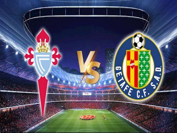 Soi kèo Celta Vigo vs Getafe, 01h00 ngày 13/5 - La Liga