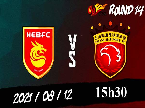 Soi kèo Hebei FC vs Shanghai Port, 15h30 ngày 12/8 VĐQG Trung Quốc