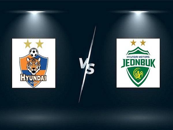 Soi kèo Ulsan vs Jeonbuk – 17h30 10/09, VĐQG Hàn Quốc